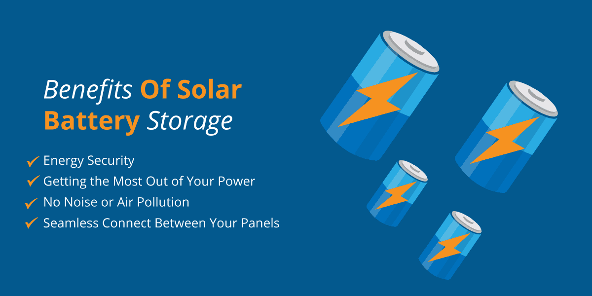 TOp 4 Benefits of Storing Solar Energy From Your Solar Panels