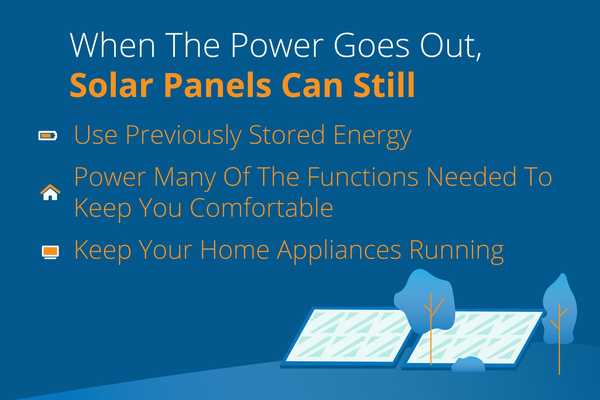 When the power goes out Solar Panels can...