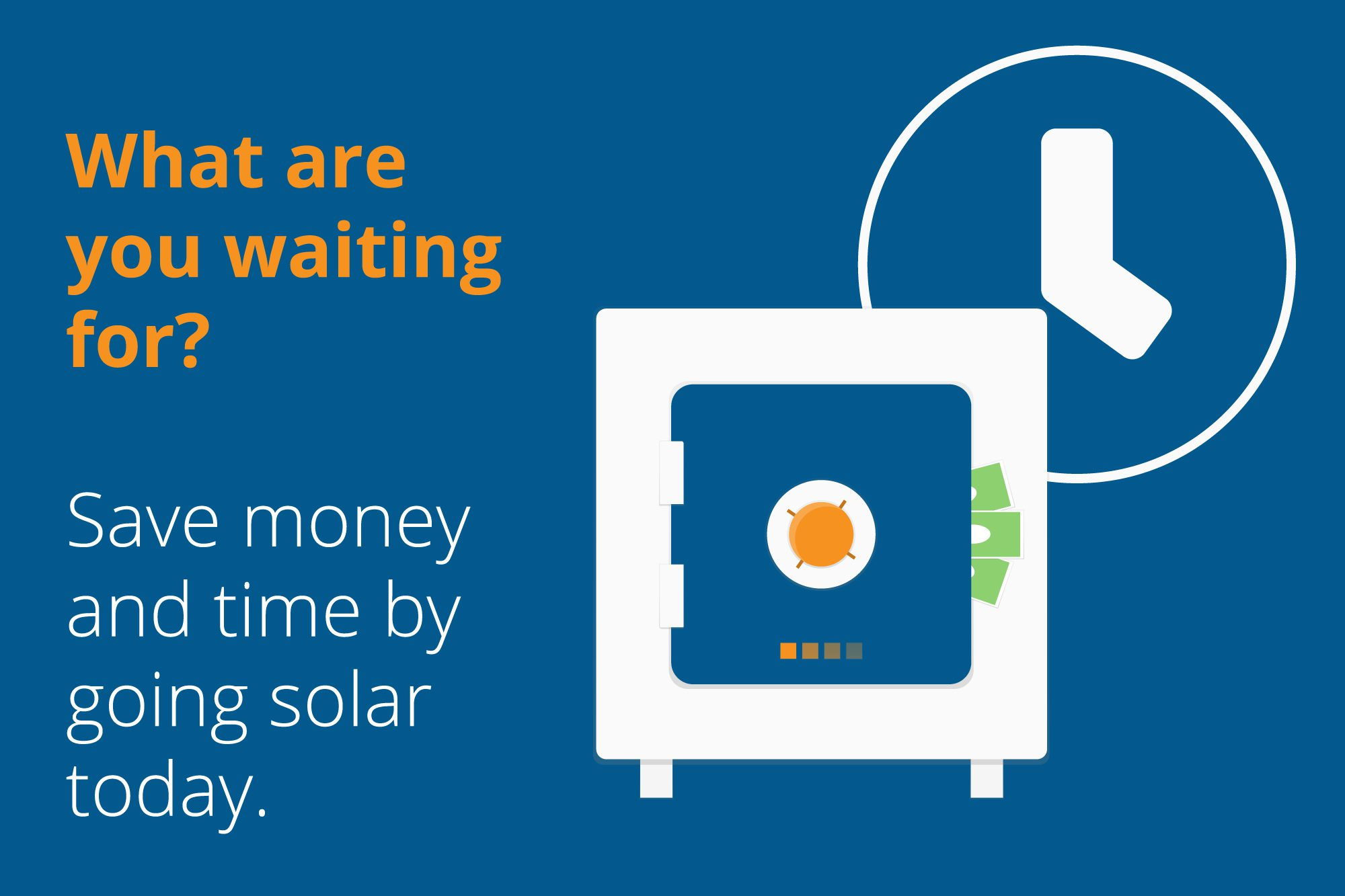 "Graphic that reads, ""save time and money by going solar."""