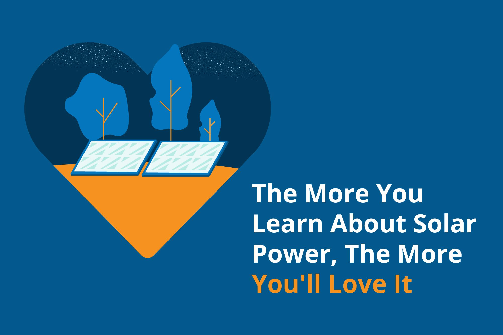 """Text that reads """"The more you know about Solar Power the more you'll love it"""""""