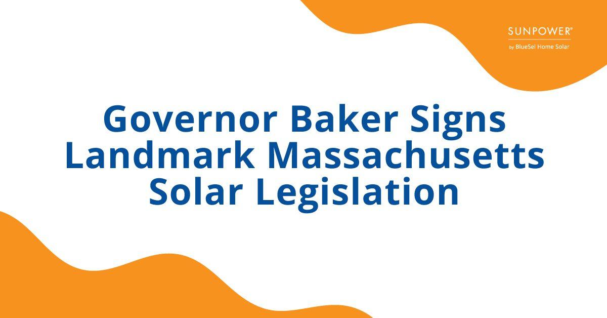 Governor Baker Signs Landmark Massachusetts Solar Legislation