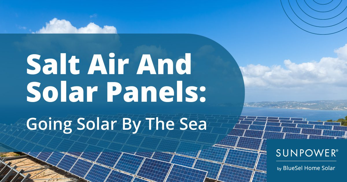Salt Air And Solar Panels: Going Solar By The Sea