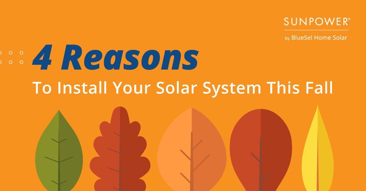 4 Reasons To Install Your Solar System This Fall